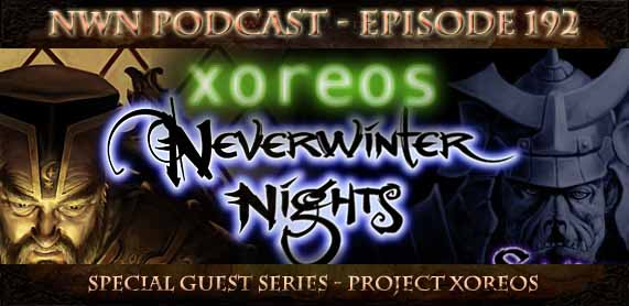 Neverwinter Nights Podcast Episode 192 - Project Xoreos